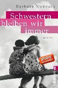 Cover-Bild zu Kunrath, Barbara: Schwestern bleiben wir immer (eBook)