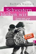 Cover-Bild zu Kunrath, Barbara: Schwestern bleiben wir immer