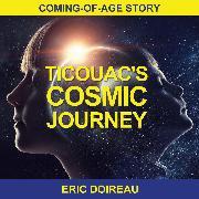 Cover-Bild zu Ticouac's Cosmic Journey (Audio Download) von Doireau, Eric