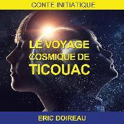 Cover-Bild zu Le Voyage Cosmique de Ticouac (Audio Download) von Doireau, Eric