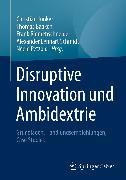 Cover-Bild zu Baaken, Thomas (Hrsg.): Disruptive Innovation und Ambidextrie (eBook)