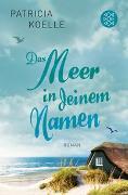 Cover-Bild zu Koelle, Patricia: Das Meer in deinem Namen