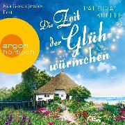 Cover-Bild zu Koelle, Patricia: Die Zeit der Glühwürmchen - Die Inselgärten-Reihe, (Ungekürzt) (Audio Download)