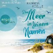 Cover-Bild zu Koelle, Patricia: Das Meer in deinem Namen (Ungekürzt) (Audio Download)