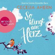 Cover-Bild zu Ahern, Cecelia: So klingt dein Herz (Ungekürzte Lesung) (Audio Download)