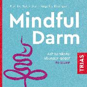 Cover-Bild zu Storr, Martin: Mindful Darm (Hörbuch) (Audio Download)