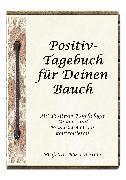 Cover-Bild zu Storr, Martin: Positiv-Tagebuch für Deinen Bauch (eBook)