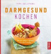 Cover-Bild zu Storr, Martin: Darmgesund kochen (eBook)