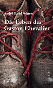 Cover-Bild zu Winter, André David: Die Leben des Gaston Chevalier