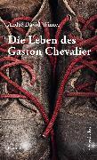 Cover-Bild zu Winter, André David: Die Leben des Gaston Chevalier (eBook)