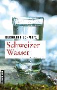 Cover-Bild zu Schmutz, Bernhard: Schweizer Wasser (eBook)