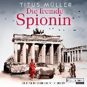 Cover-Bild zu Müller, Titus: Die fremde Spionin (1) (Audio Download)