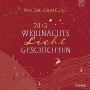 Cover-Bild zu Müller, Titus (Beitr.): 24+2 WeihnachtsLichtGeschichten (Audio Download)
