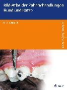 Cover-Bild zu Bild-Atlas der Zahnbehandlungen Hund und Katze (eBook) von Eickhoff, Markus