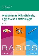 Cover-Bild zu BASICS Medizinische Mikrobiologie, Hygiene und Infektiologie von Holtmann, Henrik