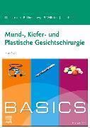 Cover-Bild zu BASICS Mund-, Kiefer- und Plastische Gesichtschirurgie von Holtmann, Henrik