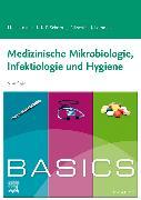 Cover-Bild zu BASICS Medizinische Mikrobiologie, Infektiologie und Hygiene von Holtmann, Henrik