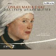Cover-Bild zu Das Leben meiner Mutter (Audio Download) von Graf, Oskar Maria