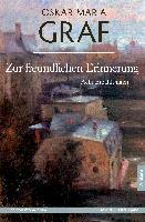 Cover-Bild zu Zur freundlichen Erinnerung von Graf, Oskar Maria