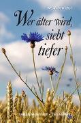 Cover-Bild zu Wer älter wird, sieht tiefer. Grossdruck von Betz, Regina (Hrsg.)
