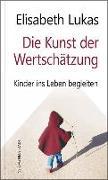 Cover-Bild zu Die Kunst der Wertschätzung von Lukas, Elisabeth