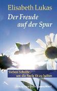 Cover-Bild zu Der Freude auf der Spur von Lukas, Elisabeth