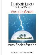 Cover-Bild zu Von der Angst zum Seelenfrieden (eBook) von Lukas, Elisabeth