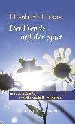 Cover-Bild zu Der Freude auf der Spur (eBook) von Lukas, Elisabeth