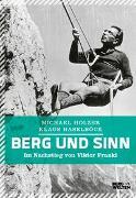 Cover-Bild zu Berg und Sinn - Im Nachstieg von Viktor Frankl von Holzer, Michael