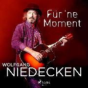 Cover-Bild zu Für 'ne Moment (Audio Download) von Niedecken, Wolfgang