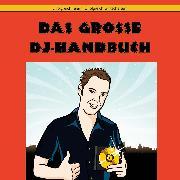 Cover-Bild zu Das große DJ-Handbuch (Audio Download) von Haase, Christian