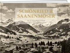 Cover-Bild zu Schönried & Saanenmöser in alten Ansichten