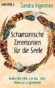 Cover-Bild zu Schamanische Zeremonien für die Seele