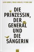 Cover-Bild zu Die Prinzessin, der General und die Sängerin