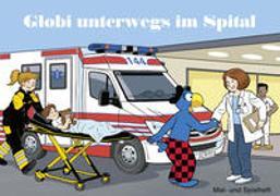 Cover-Bild zu Malheft Globi unterwegs im Spital