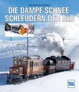 Cover-Bild zu Die Dampfschneeschleudern der RhB