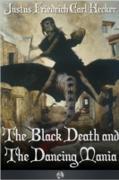 Cover-Bild zu Black Death and the Dancing Mania (eBook) von Hecker, J. F. C.
