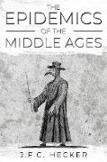 Cover-Bild zu The Epidemics of the Middle Ages (eBook) von Hecker, J. F. C.