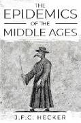 Cover-Bild zu The Epidemics of the Middle Ages von Hecker, J. F. C.