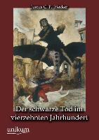 Cover-Bild zu Der schwarze Tod im vierzehnten Jahrhundert von Hecker, Justus C. F.