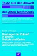 Cover-Bild zu Deutungen der Zukunft in Briefen, Orakeln und Omina von Dietrich, Manfried