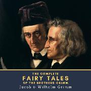 Cover-Bild zu The Complete Fairy Tales of the Brothers Grimm (Audio Download) von Grimm, Wilhelm