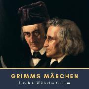 Cover-Bild zu Grimms Märchen (Audio Download) von Grimm, Wilhelm