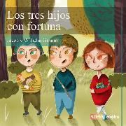 Cover-Bild zu Los tres hijos con fortuna (Audio Download) von Grimm, Wilhelm