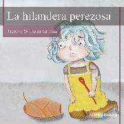 Cover-Bild zu La hilandera perezosa (Audio Download) von Grimm, Wilhelm