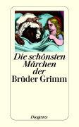 Cover-Bild zu Die schönsten Märchen der Brüder Grimm von Grimm, Jacob