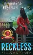 Cover-Bild zu Reckless (The Mia Kazmaroff Mysteries, #1) (eBook) von Kiernan-Lewis, Susan
