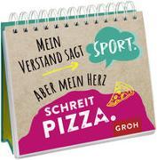 Cover-Bild zu Mein Verstand sagt Sport. Aber mein Herz schreit Pizza