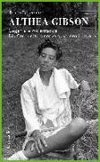 Cover-Bild zu Althea Gibson - Gegen alle Widerstände. Die Geschichte einer vergessenen Heldin von Schoenfeld, Bruce