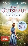 Cover-Bild zu Das Gutshaus - Glanzvolle Zeiten von Jacobs , Anne